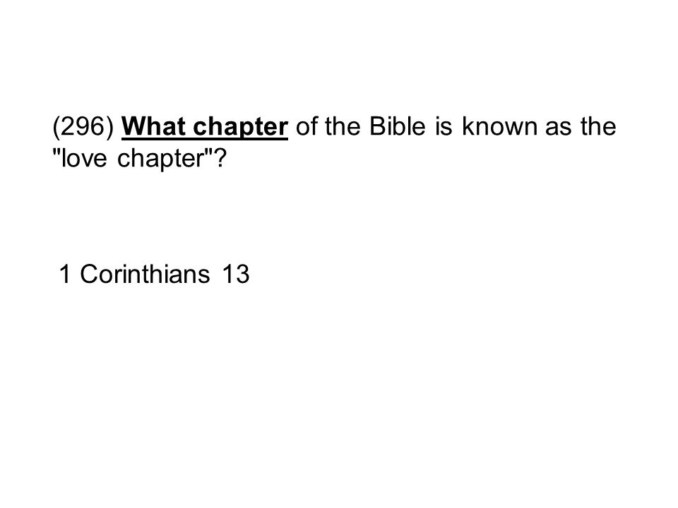(296) What chapter of the Bible is known as the