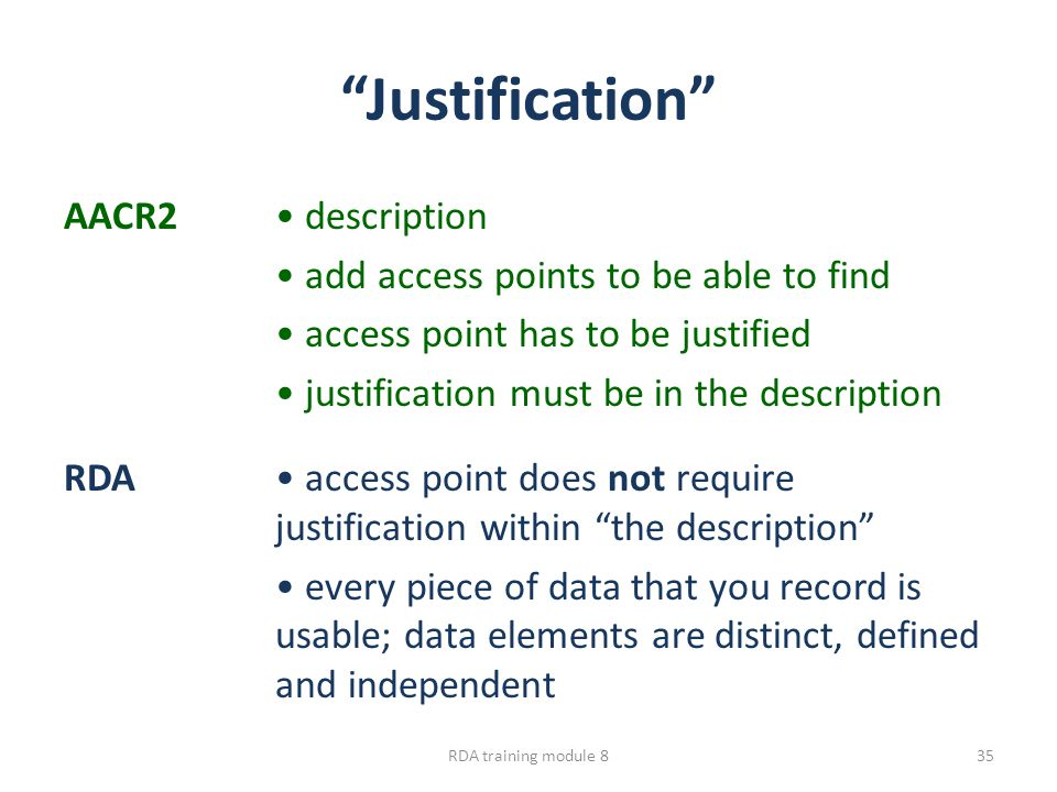 """""""Justification"""" AACR2 description add access points to be able to find access point has to be justified justification must be in the description RDA a"""