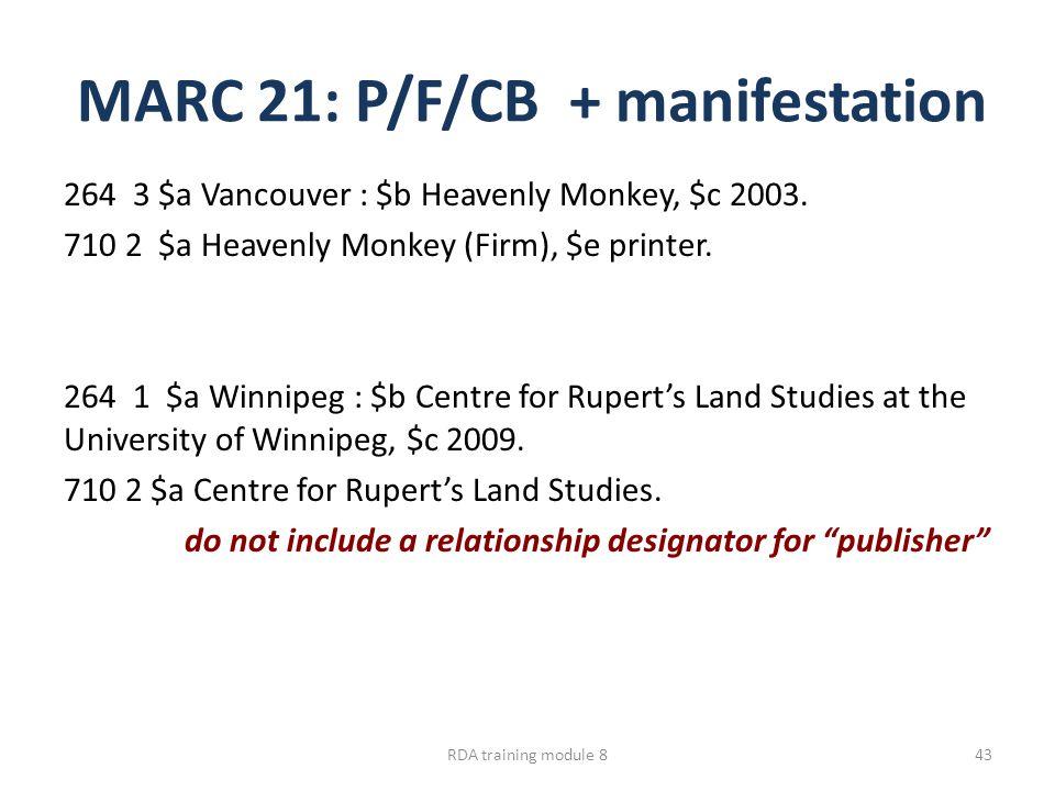 MARC 21: P/F/CB + manifestation 264 3 $a Vancouver : $b Heavenly Monkey, $c 2003.