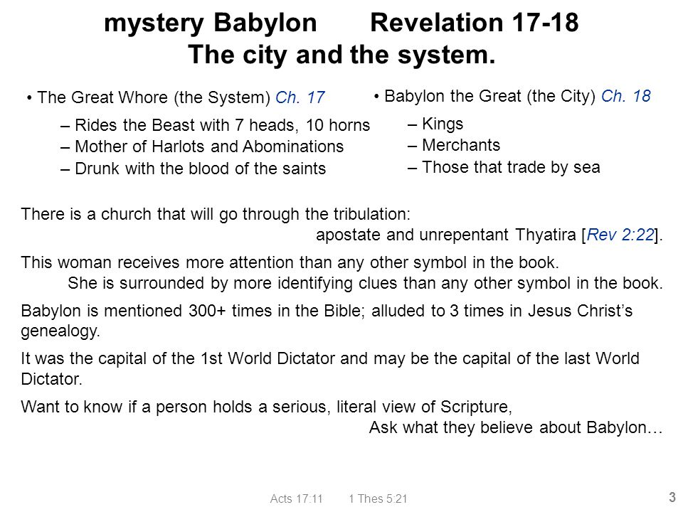 Acts 17:11 1 Thes 5:21 14 Rev 17:1-2 The great whore Mother of harlots (note the plural: a brothel .