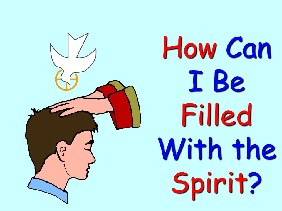 How Can I Be Filled With the Spirit