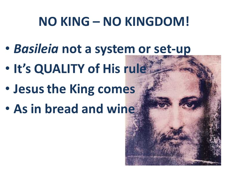 NO KING – NO KINGDOM.