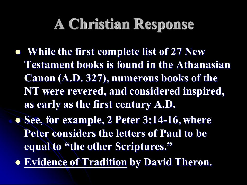 A Christian Response While the first complete list of 27 New Testament books is found in the Athanasian Canon (A.D.