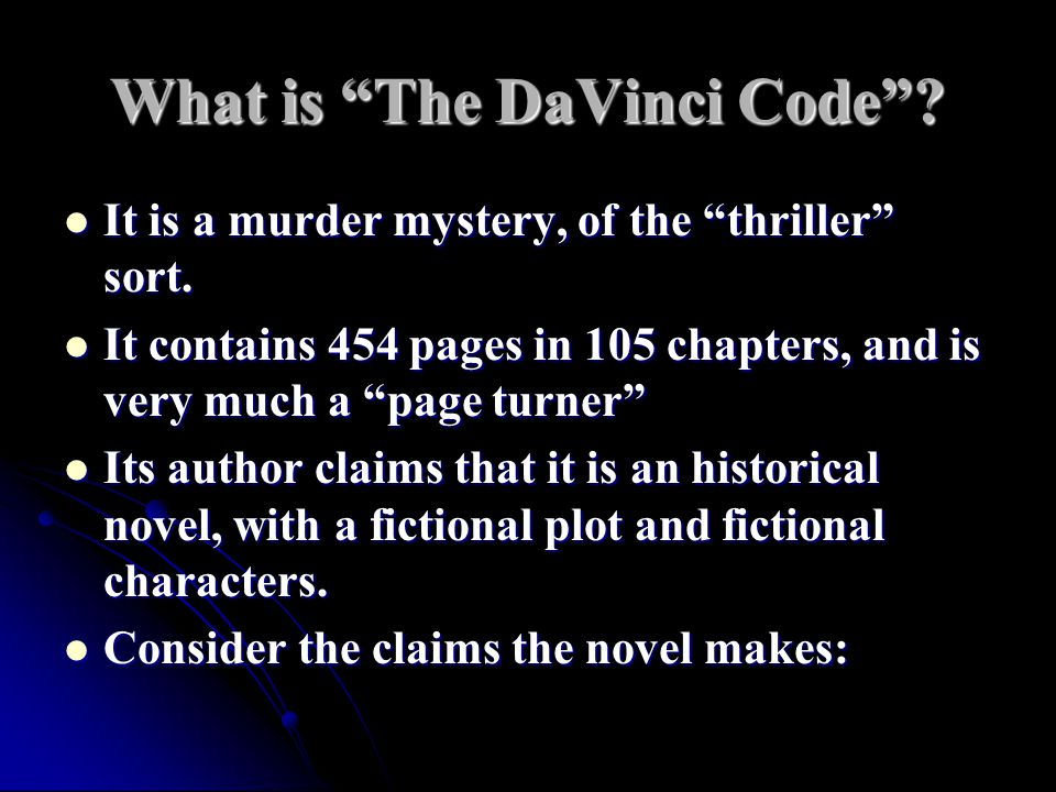 What is The DaVinci Code . It is a murder mystery, of the thriller sort.