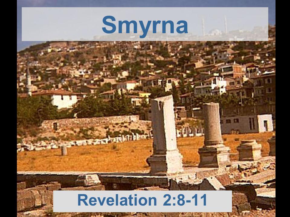 Smyrna Revelation 2:8-11