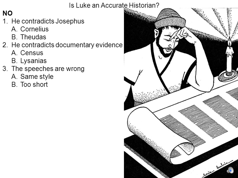 Is Luke an Accurate Historian.