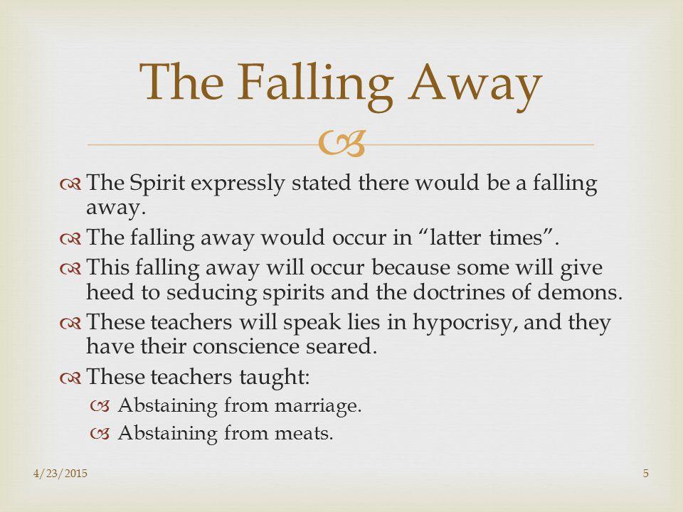   The Spirit expressly stated there would be a falling away.