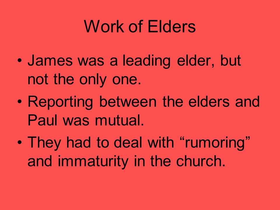 Work of Elders James was a leading elder, but not the only one.