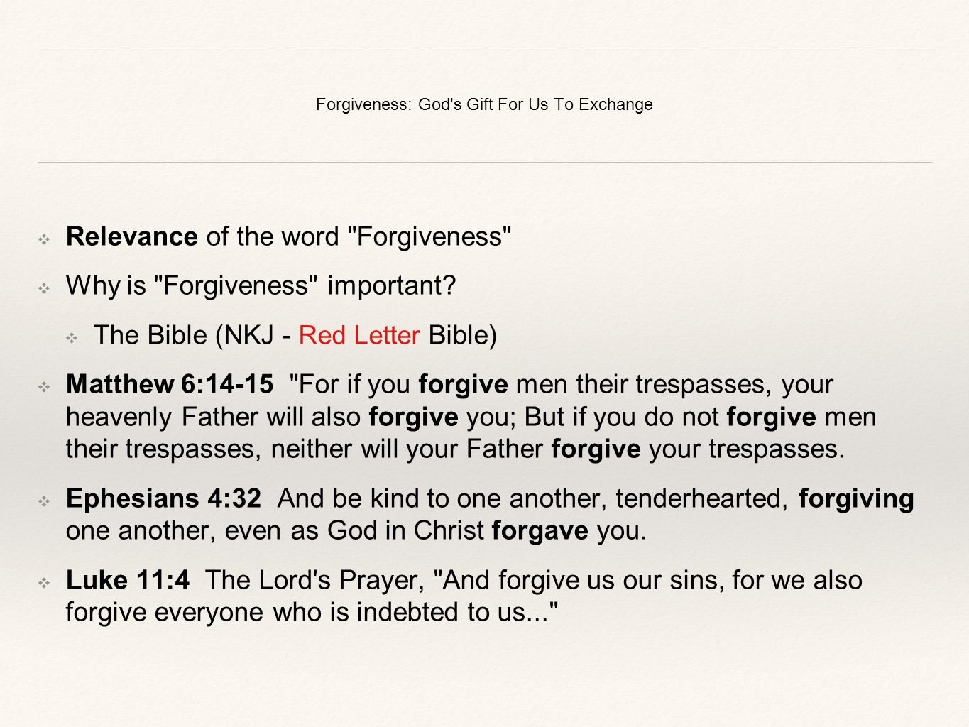 Forgiveness: God's Gift For Us To Exchange ❖ Relevance of the word