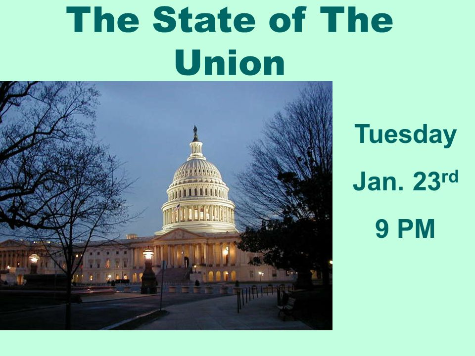 The State of The Union Tuesday Jan. 23 rd 9 PM