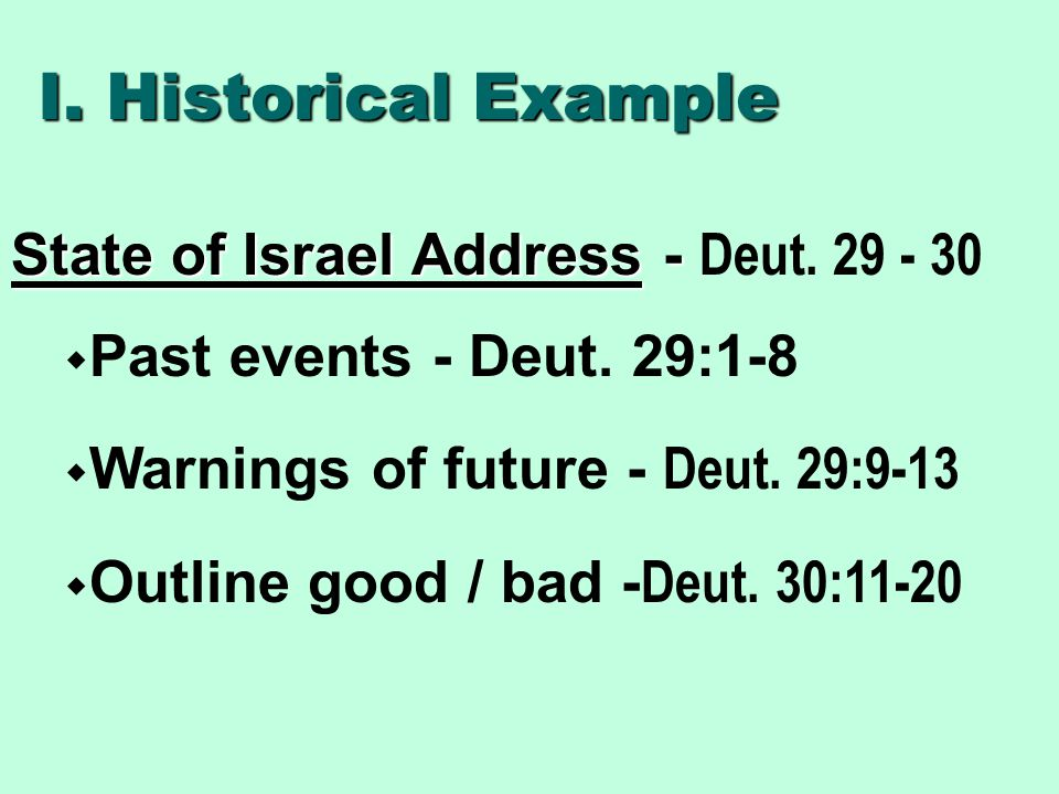 I. Historical Example State of Israel Address - State of Israel Address - Deut. 29 - 30  Past events - Deut. 29:1-8  Warnings of future - Deut. 29:9