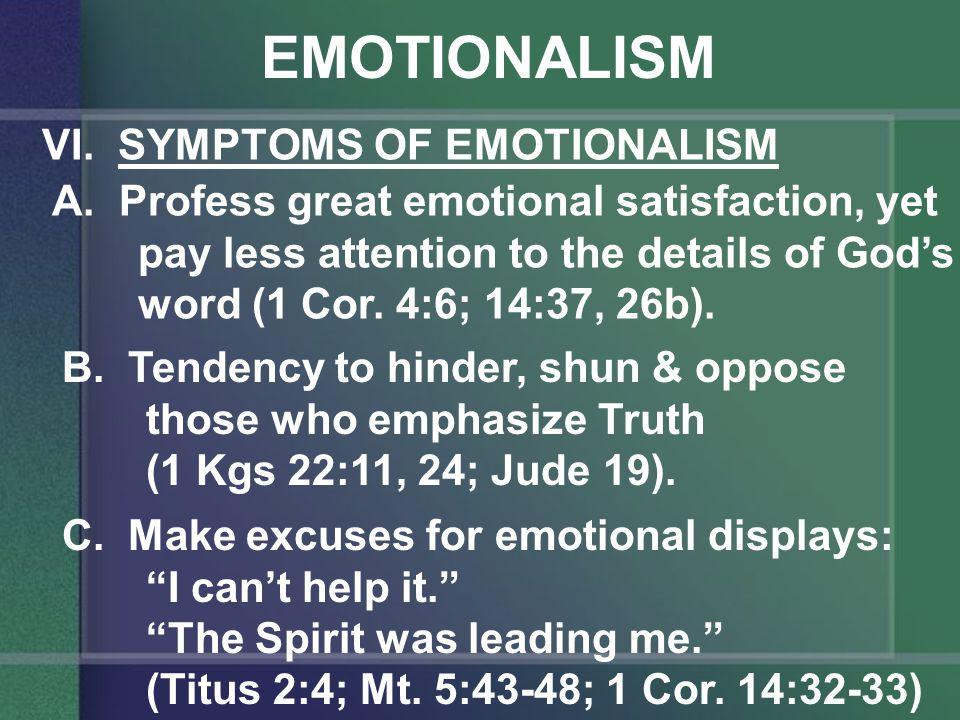 EMOTIONALISM VI. SYMPTOMS OF EMOTIONALISM A.