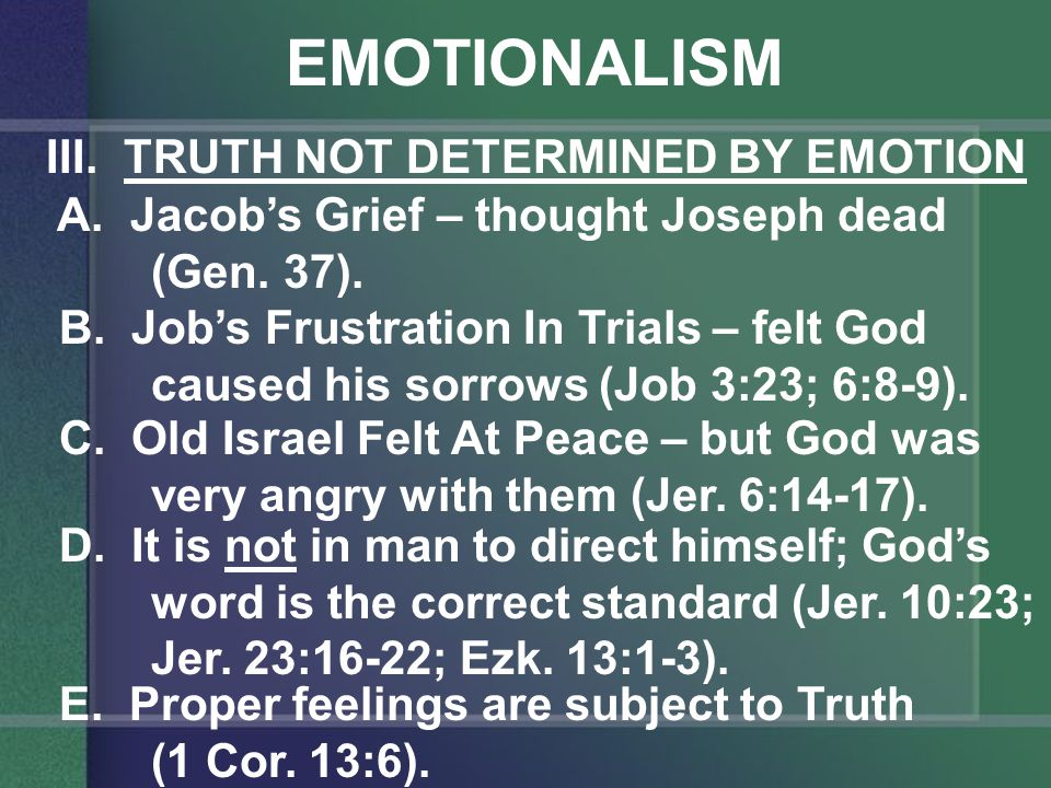 EMOTIONALISM IV.IMPROPER EMOTION IN SCRIPTURES A.