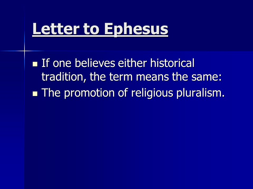 Letter to Ephesus If one believes either historical tradition, the term means the same: If one believes either historical tradition, the term means th