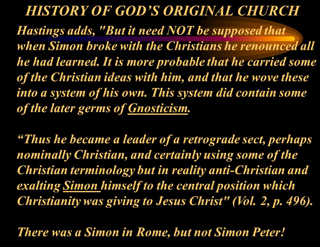 Hastings adds, But it need NOT be supposed that when Simon broke with the Christians he renounced all he had learned.