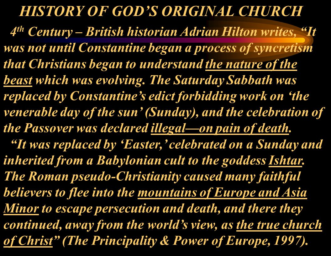 4 th Century – British historian Adrian Hilton writes, It was not until Constantine began a process of syncretism that Christians began to understand the nature of the beast which was evolving.