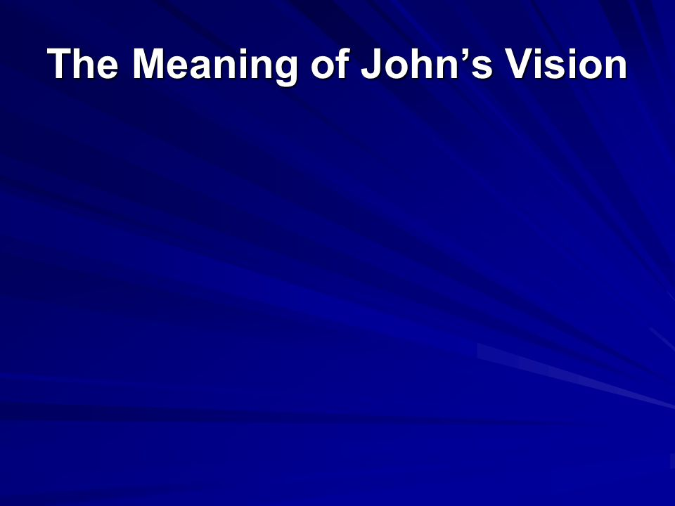 The Meaning of John's Vision