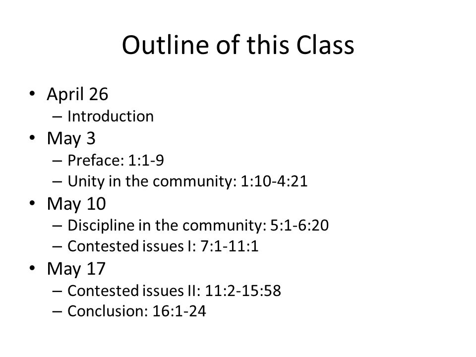 Outline of this Class April 26 – Introduction May 3 – Preface: 1:1-9 – Unity in the community: 1:10-4:21 May 10 – Discipline in the community: 5:1-6:2