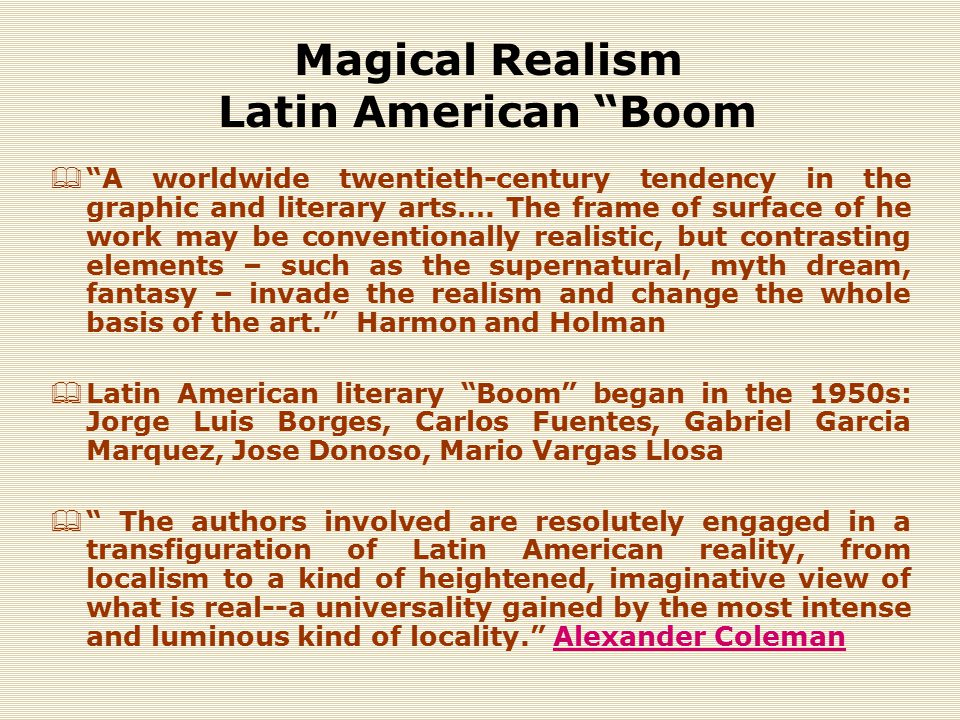 Magical Realism Latin American Boom  A worldwide twentieth-century tendency in the graphic and literary arts….