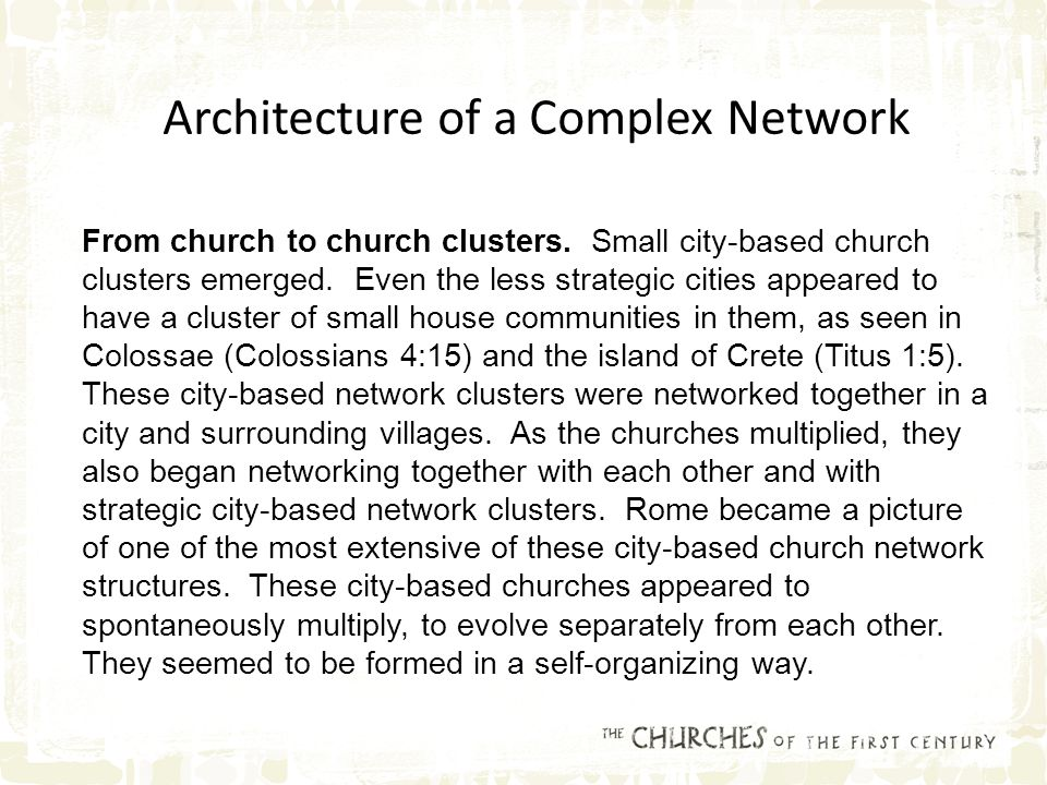From church to church clusters. Small city-based church clusters emerged.