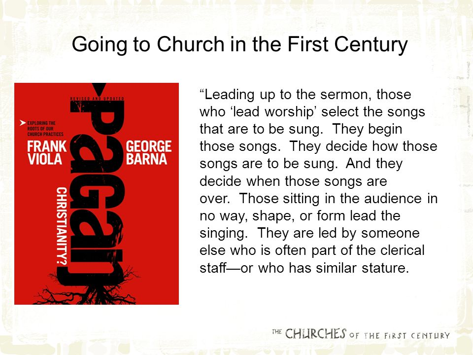 Leading up to the sermon, those who 'lead worship' select the songs that are to be sung.