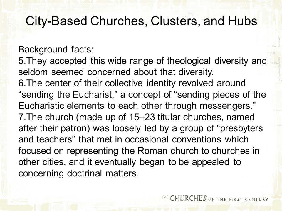 Background facts: 5.They accepted this wide range of theological diversity and seldom seemed concerned about that diversity.