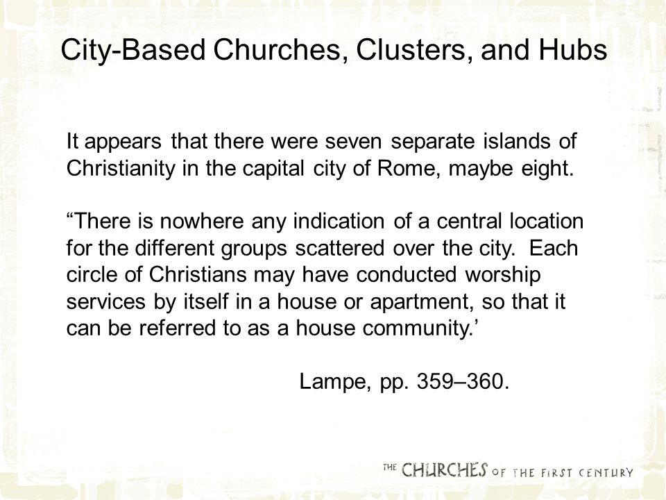 It appears that there were seven separate islands of Christianity in the capital city of Rome, maybe eight.