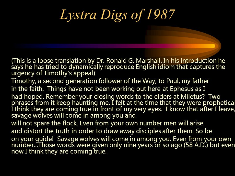 Lystra Digs of 1987 (This is a loose translation by Dr. Ronald G. Marshall. In his introduction he says he has tried to dynamically reproduce English