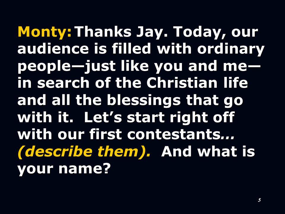 26 Contestant 6:I'm a Grey Poupon Christian.