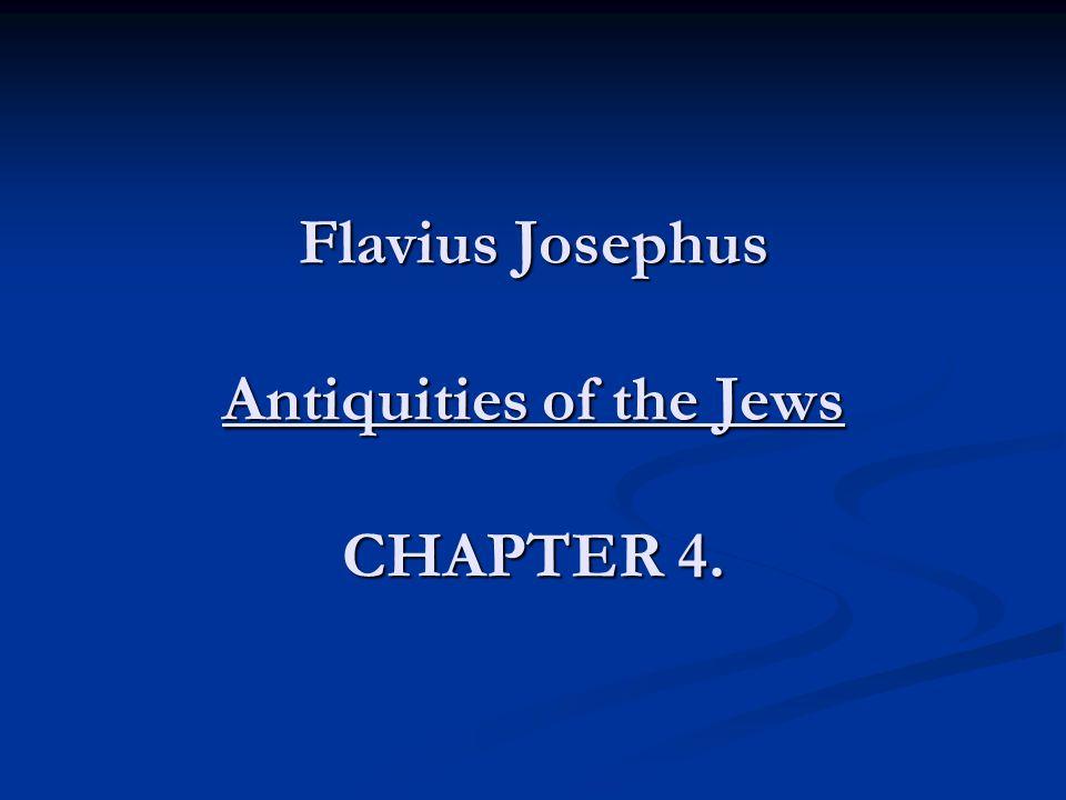 Flavius Josephus Antiquities of the Jews CHAPTER 4.