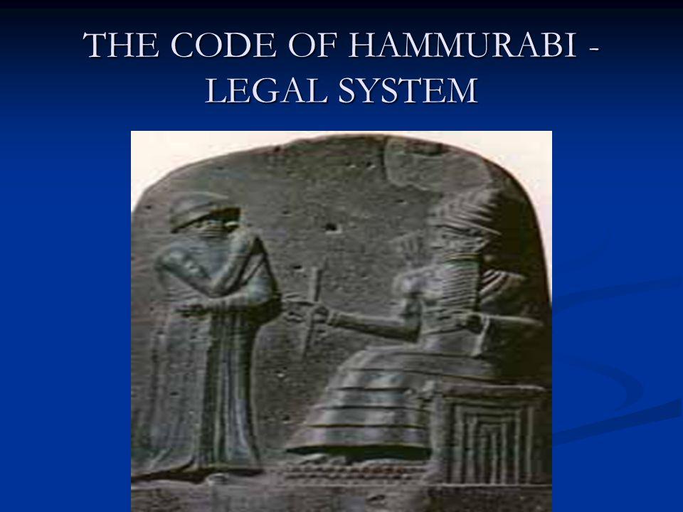 THE CODE OF HAMMURABI - LEGAL SYSTEM