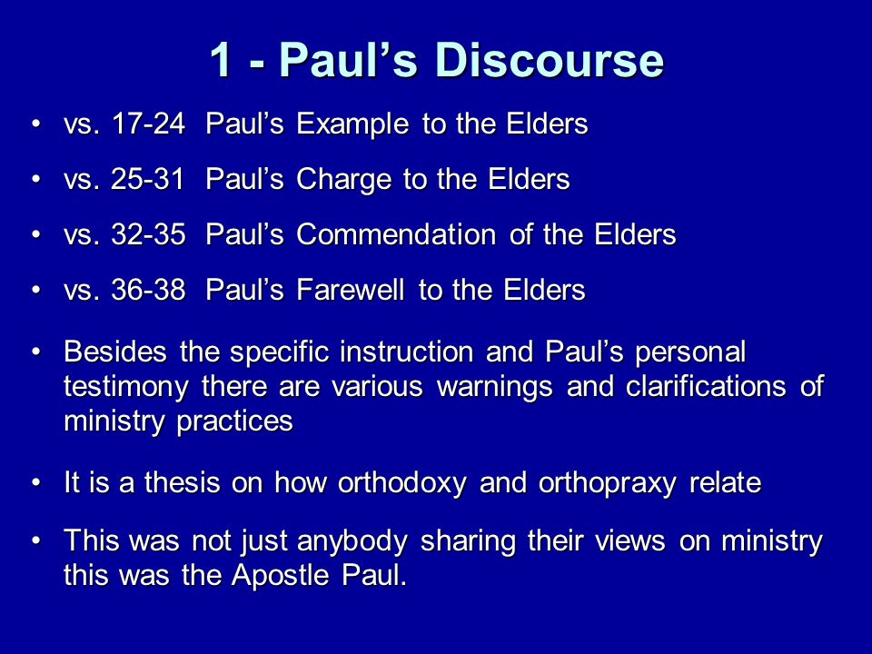 1 - Paul's Discourse vs. 17-24 Paul's Example to the Eldersvs. 17-24 Paul's Example to the Elders vs. 25-31 Paul's Charge to the Eldersvs. 25-31 Paul'