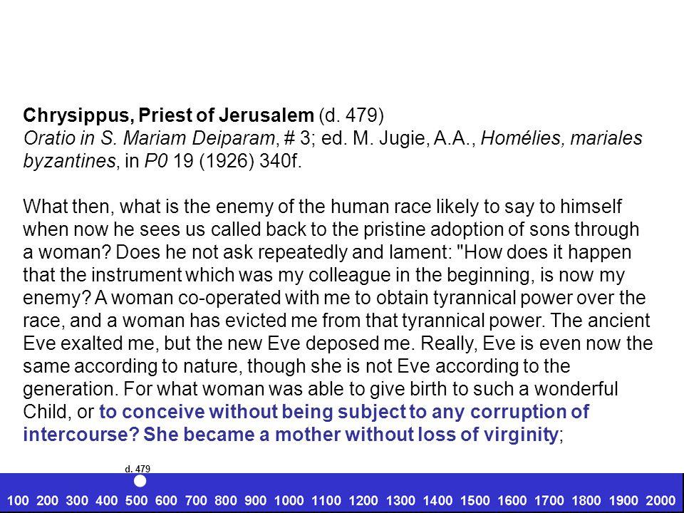Chrysippus, Priest of Jerusalem (d. 479) Oratio in S.