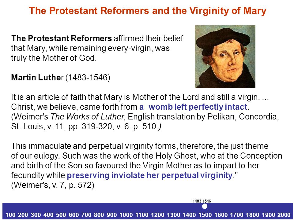 The Protestant Reformers affirmed their belief that Mary, while remaining every-virgin, was truly the Mother of God.