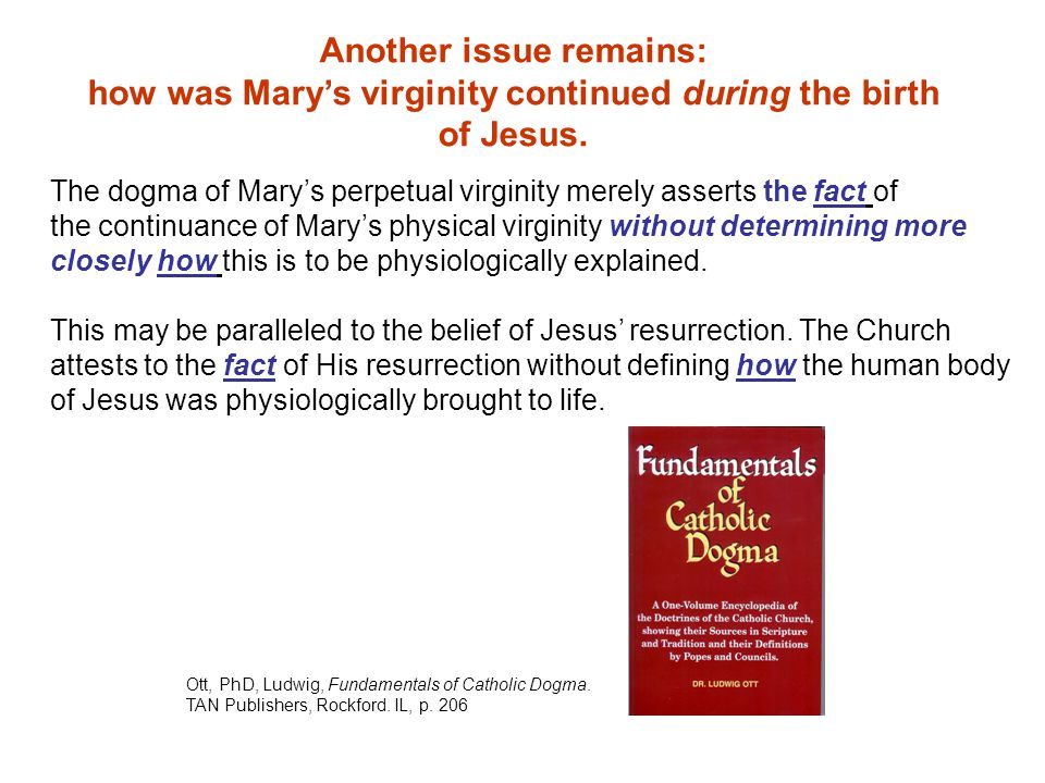 Another issue remains: how was Mary's virginity continued during the birth of Jesus.
