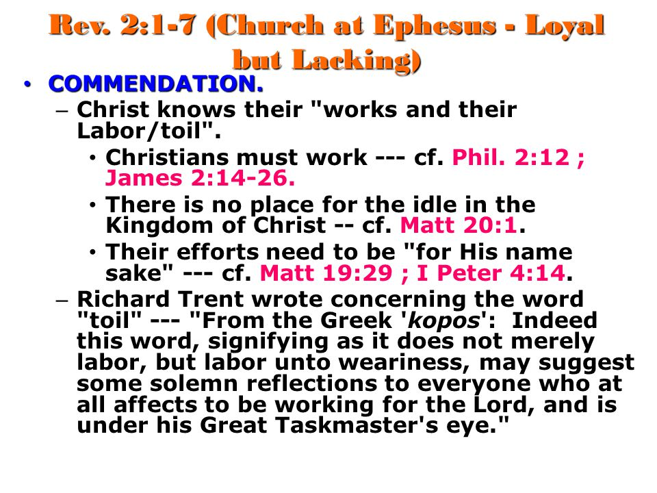 Rev.2:1-7 (Church at Ephesus - Loyal but Lacking) COMMENDATION.