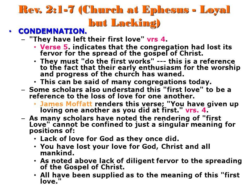 Rev. 2:1-7 (Church at Ephesus - Loyal but Lacking) CONDEMNATION. CONDEMNATION. –