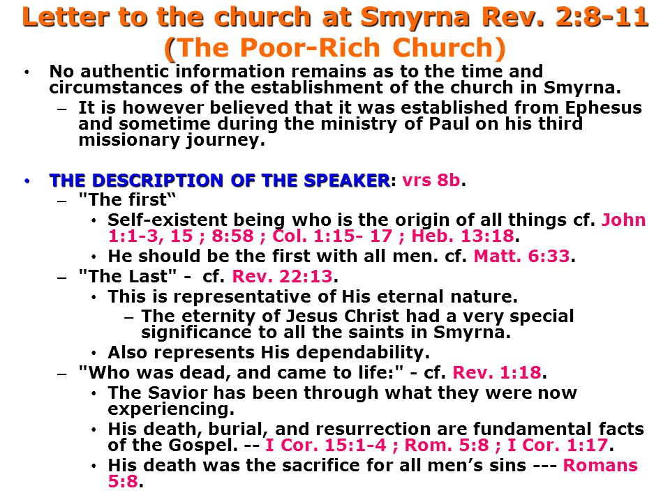 Letter to the church at Smyrna Rev. 2:8-11 ( Letter to the church at Smyrna Rev. 2:8-11 (The Poor-Rich Church) No authentic information remains as to