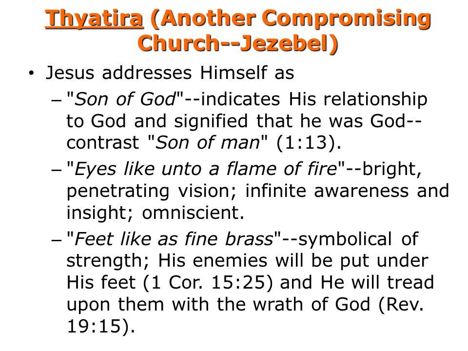 Thyatira (Another Compromising Church--Jezebel) Jesus addresses Himself as –