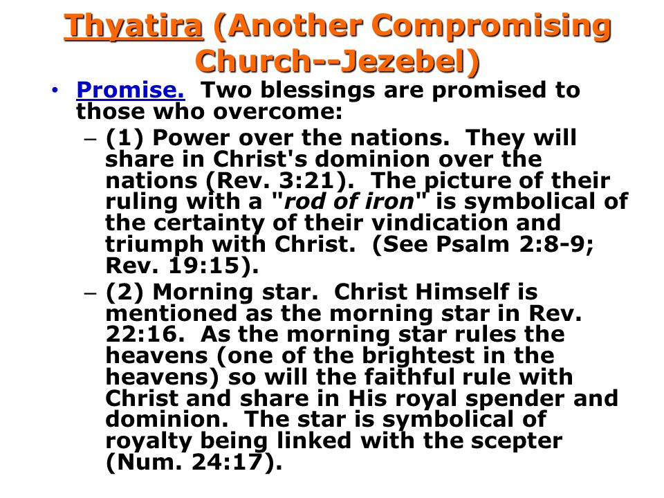 Thyatira (Another Compromising Church--Jezebel) Promise.