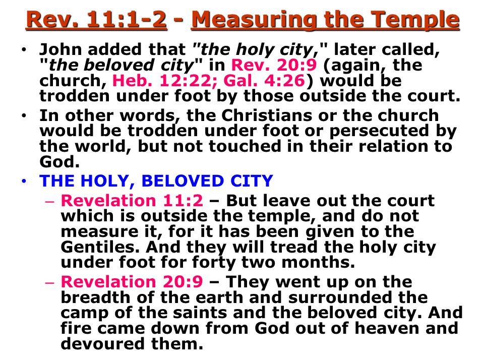 Rev. 11:1-2 - Measuring the Temple John added that