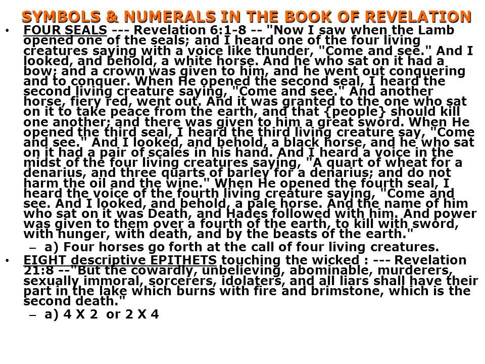 SYMBOLS & NUMERALS IN THE BOOK OF REVELATION FOUR SEALS --- Revelation 6:1-8 --