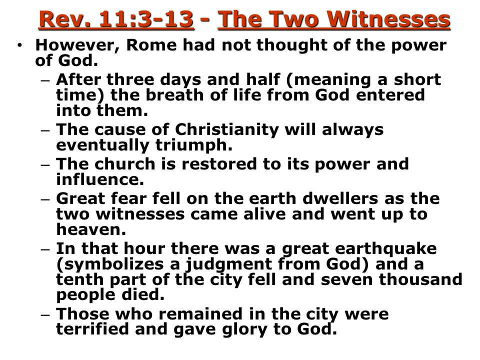 Rev.11:3-13 - The Two Witnesses However, Rome had not thought of the power of God.