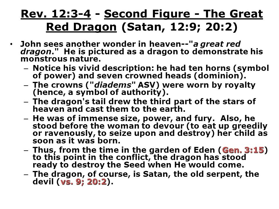 Rev. 12:3-4 - Second Figure - The Great Red Dragon (Satan, 12:9; 20:2) John sees another wonder in heaven--
