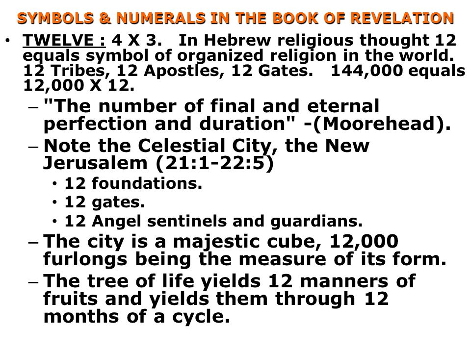 SYMBOLS & NUMERALS IN THE BOOK OF REVELATION TWELVE : 4 X 3. In Hebrew religious thought 12 equals symbol of organized religion in the world. 12 Tribe