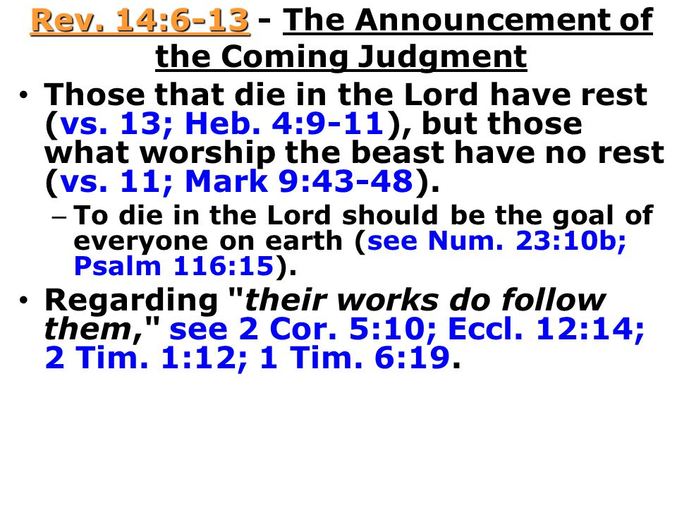 Rev.14:6-13 - The Announcement of the Coming Judgment Those that die in the Lord have rest (vs.