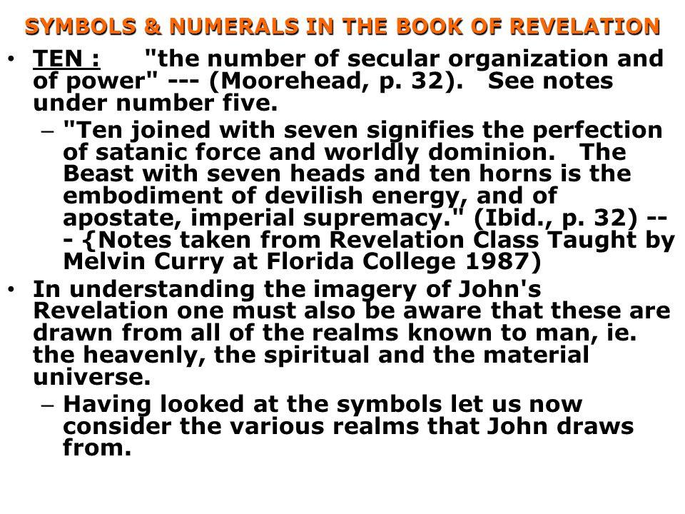 SYMBOLS & NUMERALS IN THE BOOK OF REVELATION TEN :