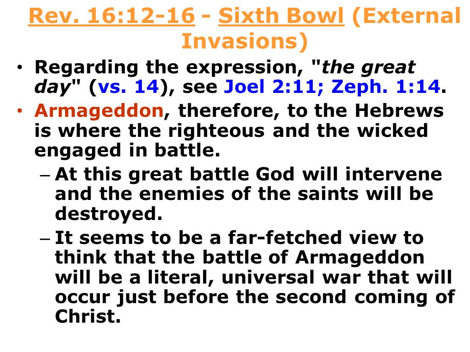 Rev.16:12-16 - Sixth Bowl (External Invasions) Regarding the expression, the great day (vs.