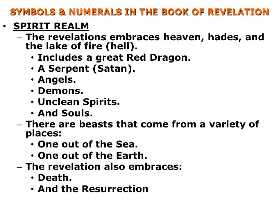 SYMBOLS & NUMERALS IN THE BOOK OF REVELATION SPIRIT REALM – The revelations embraces heaven, hades, and the lake of fire (hell). Includes a great Red