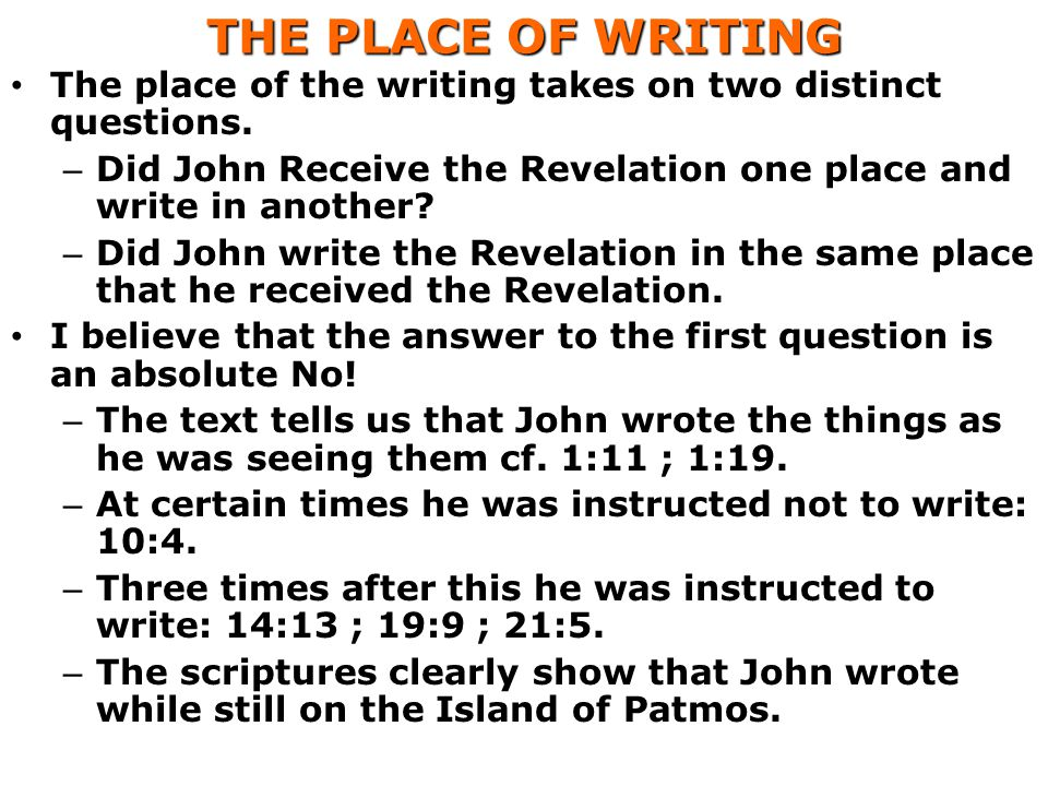 THE PLACE OF WRITING The place of the writing takes on two distinct questions.